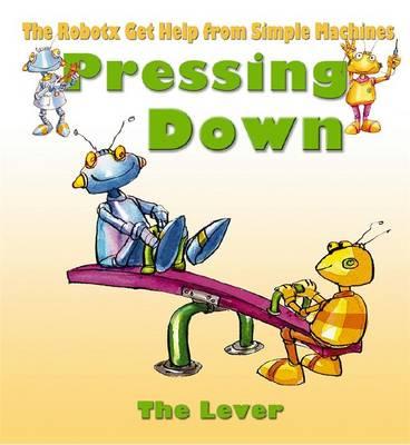 Pressing Down: The Lever - Robotx (Paperback)