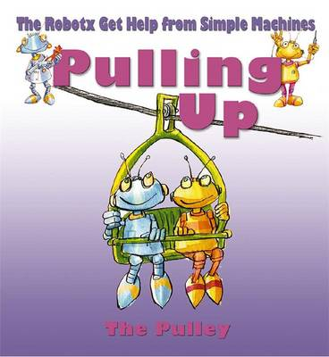 Pulling Up: The Pulley - Robotx (Paperback)