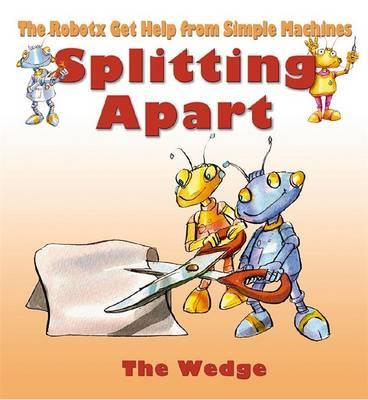 Splitting Apart: The Wedge - Robotx (Paperback)