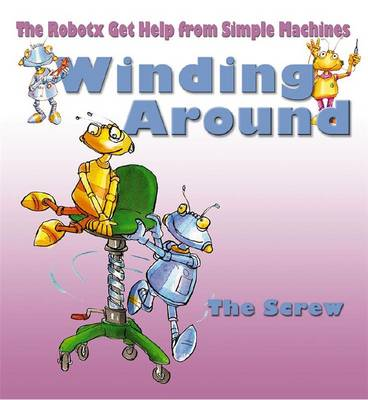 Winding Around: The Screw - Robotx (Paperback)