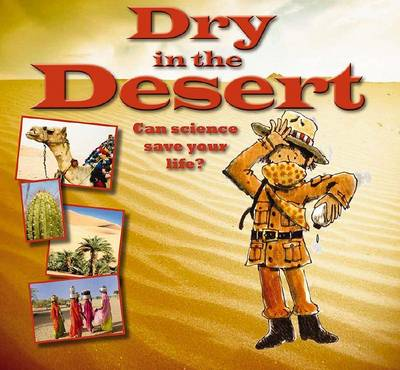 Dry in the Desert - Science to the Rescue (Paperback)