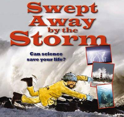 Swept Away by the Storm - Science to the Rescue (Paperback)