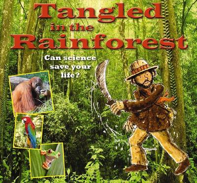 Tangled in the Rainforest - Science to the Rescue (Paperback)