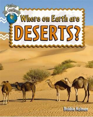 Where on Earth are Deserts? - Explore the Continents (Paperback)