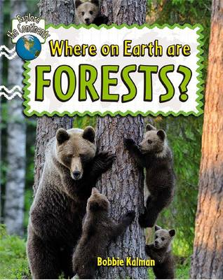 Where on Earth are Forests? - Explore the Continents (Paperback)