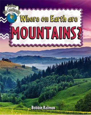 Where On Earth Are Mountains - Explore the Continents (Paperback)