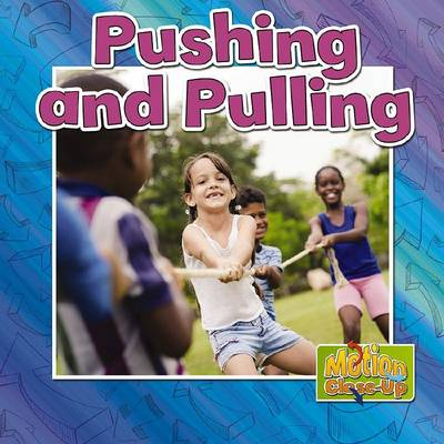 Pushing and Pulling - Motion Close-Up (Paperback)