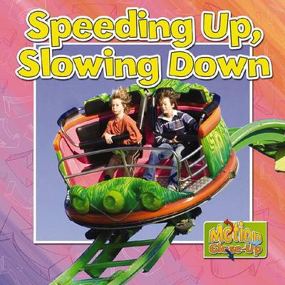 Speeding Up and Slowing Down? - Motion Close-Up (Paperback)