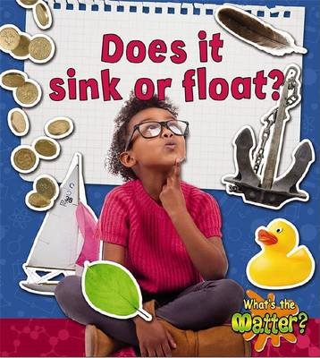 Does it Sink or Float? - What's the Matter? (Paperback)