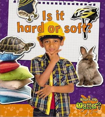 Is It Hard or Soft? - Whats The Matter? (Paperback)