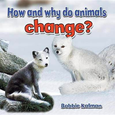 How and Why do Animals Change? - All About Animals Close-Up (Paperback)