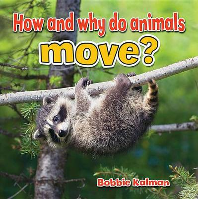 How and Why do Animals Move? - All About Animals Close-Up (Paperback)