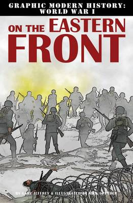 On the Eastern Front - Graphic Modern History WWI (Paperback)