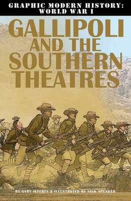 Gallipoli & Southern Theatres - Graphic Modern History WWI (Paperback)