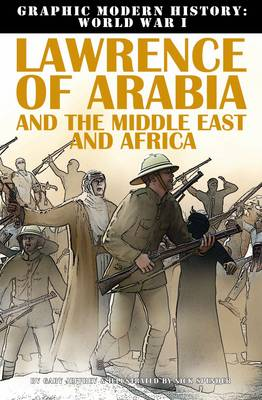 Lawrence of Arabia & Middle East - Graphic Modern History WWI (Paperback)