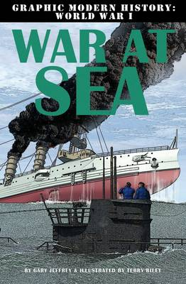 War at Sea - Graphic Modern History WWI (Paperback)