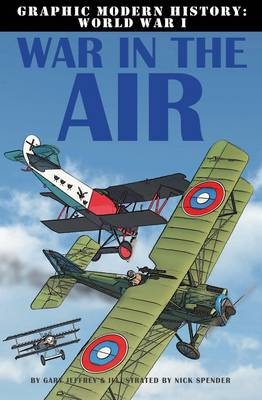 War in the Air - Graphic Modern History WW1 (Paperback)