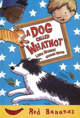 A Dog Called Whatnot - Banana Storybooks: Red (Paperback)