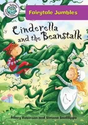 Cinderella & the Beanstalk - Tadpoles: Fairytale Jumbles (Paperback)