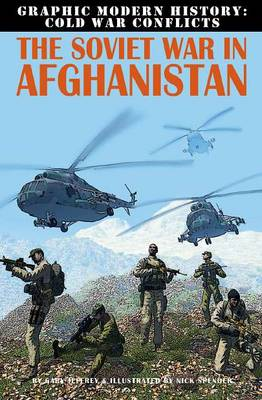 The Soviet War in Afghanistan - Graphic Modern History: Cold War Conflicts (Paperback)