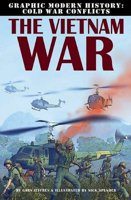 The Vietnam War - Graphic Modern History: Cold War Conflicts (Paperback)