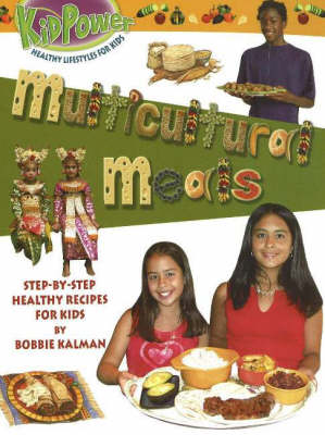 Multicultural Meals: Step-by-Step Healthy Recipes for Kids - Kid Power S. (Hardback)