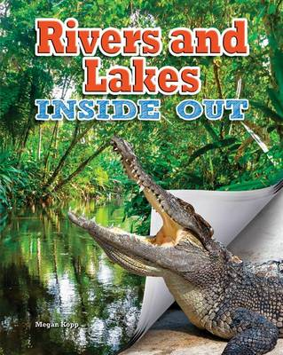 Rivers and Lakes Inside Out - Ecosystems Inside Out (Paperback)