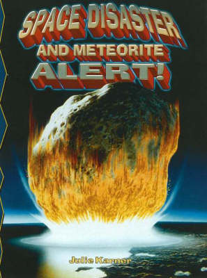 Space Disaster and Meterorite Alert! - Disaster Alert! (Hardback)