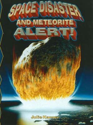 Space Disaster and Meteorite Alert! - Disaster Alert! (Paperback)
