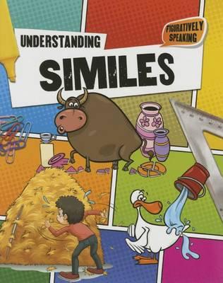 Understanding Similes - Figuratively Speaking (Paperback)