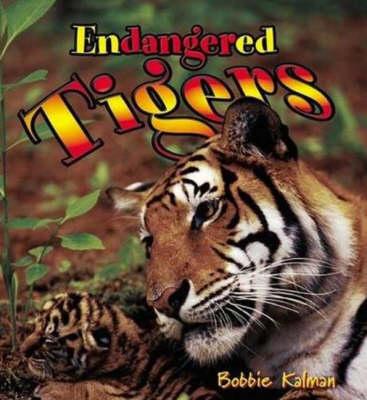 Endangered Tigers - Earths Endangered Animals (Paperback)