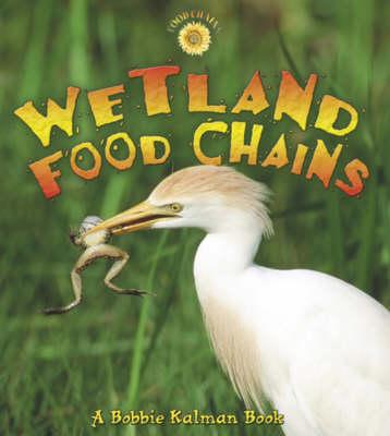 Wetland Food Chains - Food Chains (Hardback)