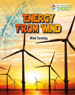 Energy From Wind: Wind Farming - Next Generation Energy (Paperback)