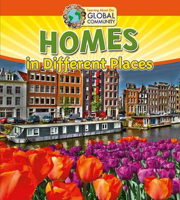 Homes in Different Places - Learning About Our Global Commmunity (Paperback)