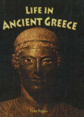 Life in Ancient Greece - Peoples of the Ancient World (Paperback)