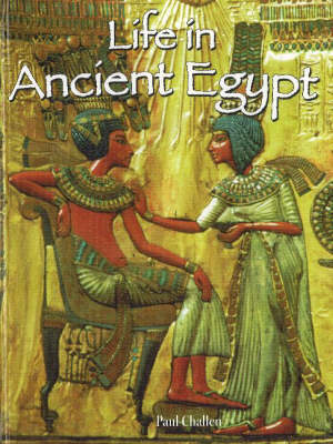 Life in Ancient Egypt - Peoples of the Ancient World (Paperback)