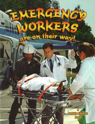 Emergency Workers are on Their Way! - My Community & Its Helpers S. (Paperback)