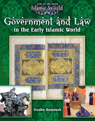 Government and Law in the Early Islamic World - Life in the Early Islamic World (Paperback)