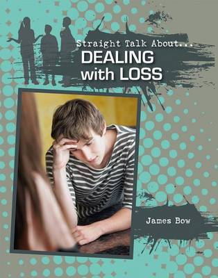 Dealing with Loss - Straight Talk About (Paperback)