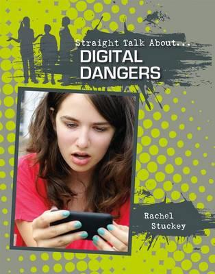 Digital Dangers - Straight Talk About (Paperback)