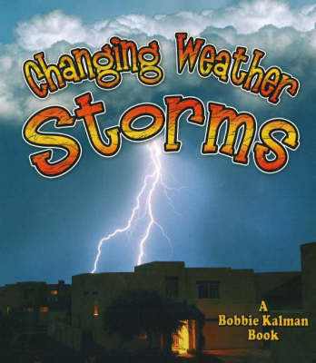 Storms: Changing Weather - Natures Changes (Hardback)