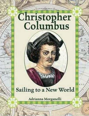 Christopher Columbus: Sailing to a New World (Hardback)