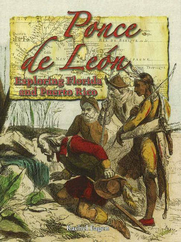 Ponce de Leon: Exploring Florida and Puerto Rico - In the Footsteps of Explorers S. (Hardback)