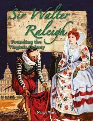 Sir Walter Raleigh - In the Footsteps of Explorers (Hardback)