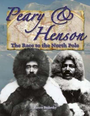 Peary and Henson: Race to the North Pole - In the Footsteps of Explorers S. (Hardback)