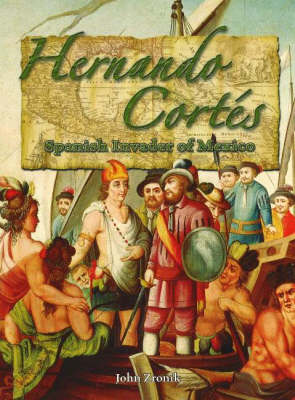 Hernando Cortes: Spanish Invader of Mexico - In the Footsteps of Explorers S. (Hardback)