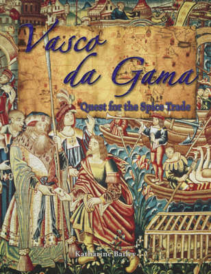 Vasco de Gama: Quest for the Spice Trade - In the Footsteps of Explorers (Paperback)