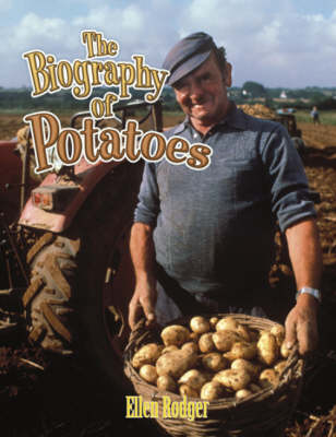 The Biography of Potatoes (Paperback)