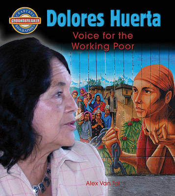 Dolores Huerta: Voice for the Working Poor - Crabtree Groundbreaker Biographies (Paperback)
