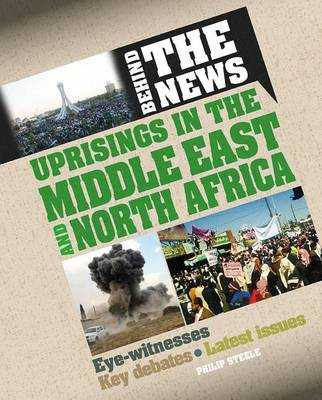 Uprisings in the Middle East and North Africa - Behind the News (Paperback)